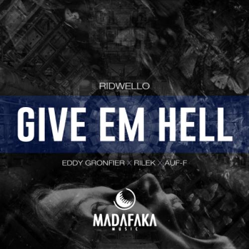 Give Em Hell (Rilek Remix)